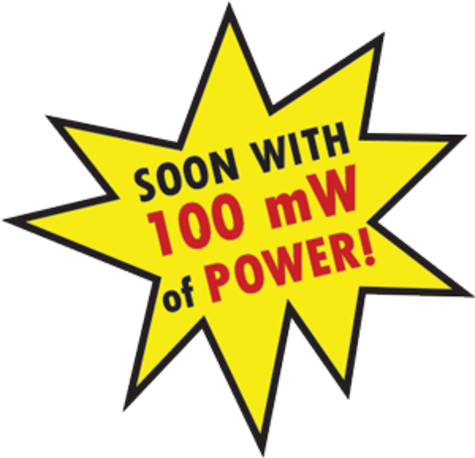 Soon with 100mw of power